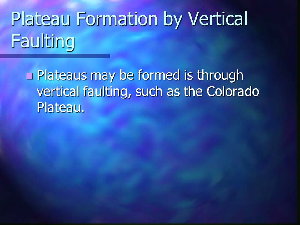 Plateau Formation by Vertical Faulting