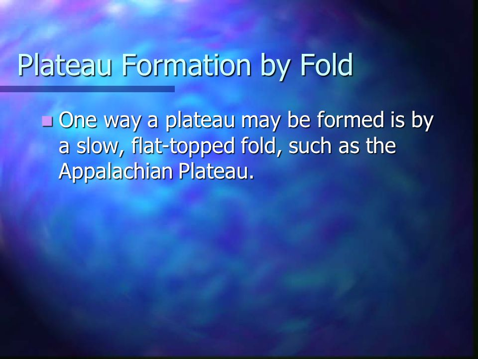 Plateau Formation by Fold