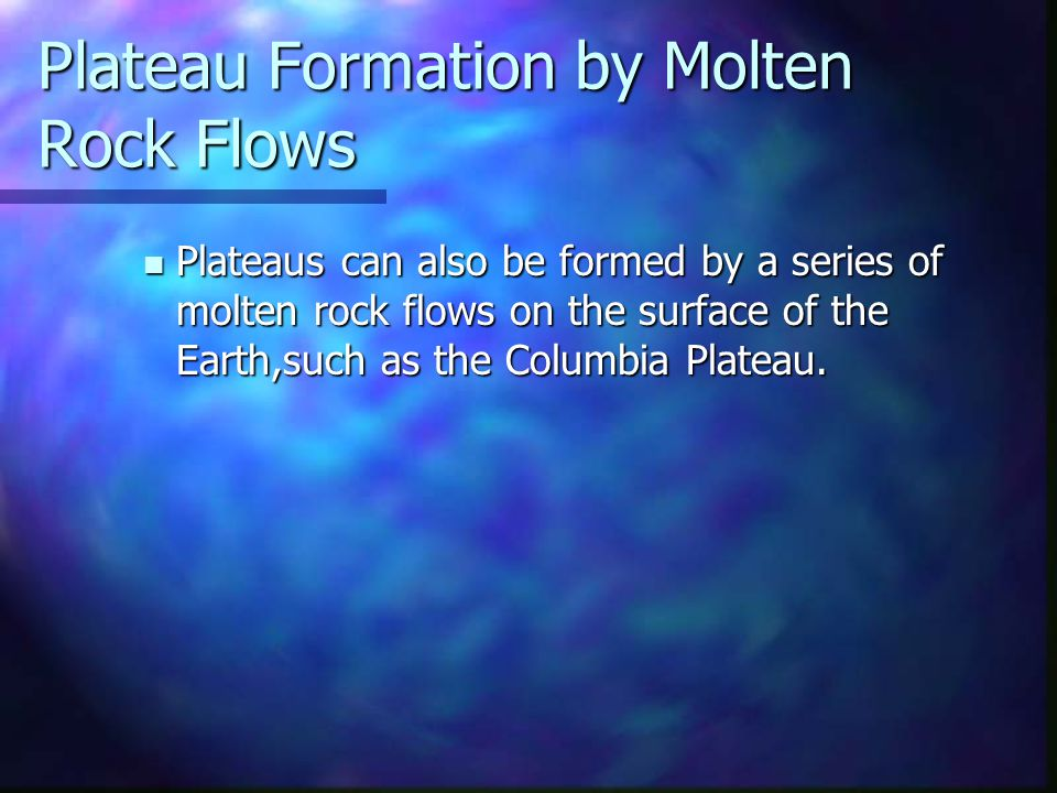 Plateau Formation by Molten Rock Flows