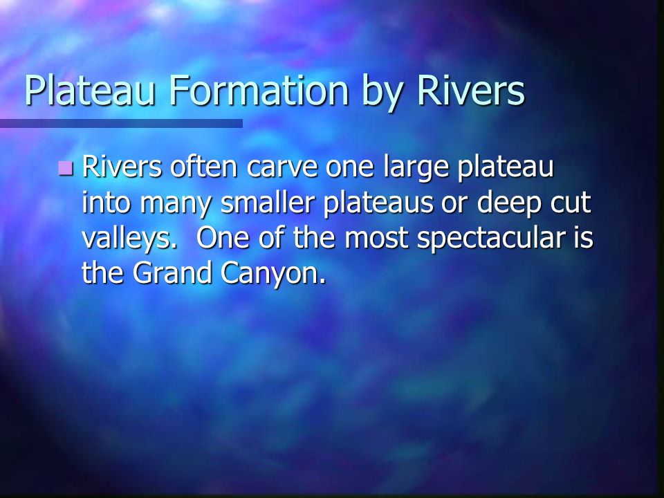 Plateau Formation by Rivers