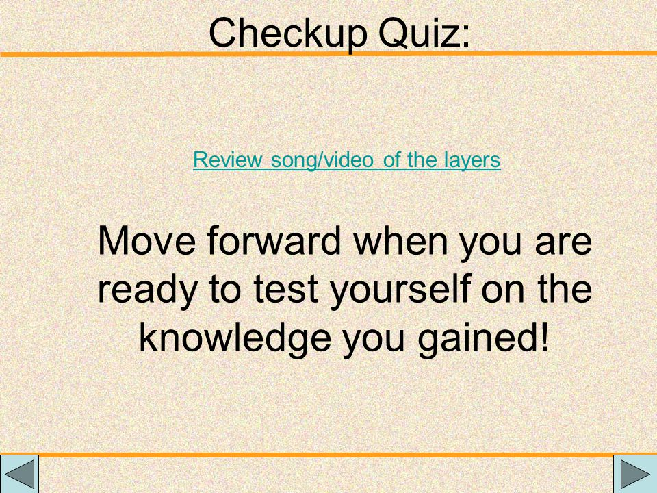 Checkup Quiz: Review song/video of the layers.