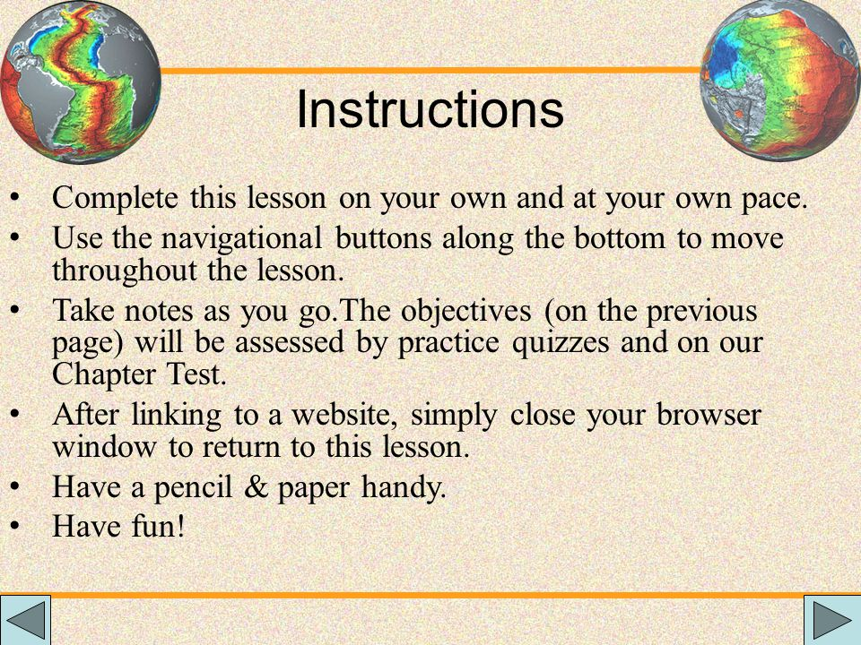Instructions Complete this lesson on your own and at your own pace.