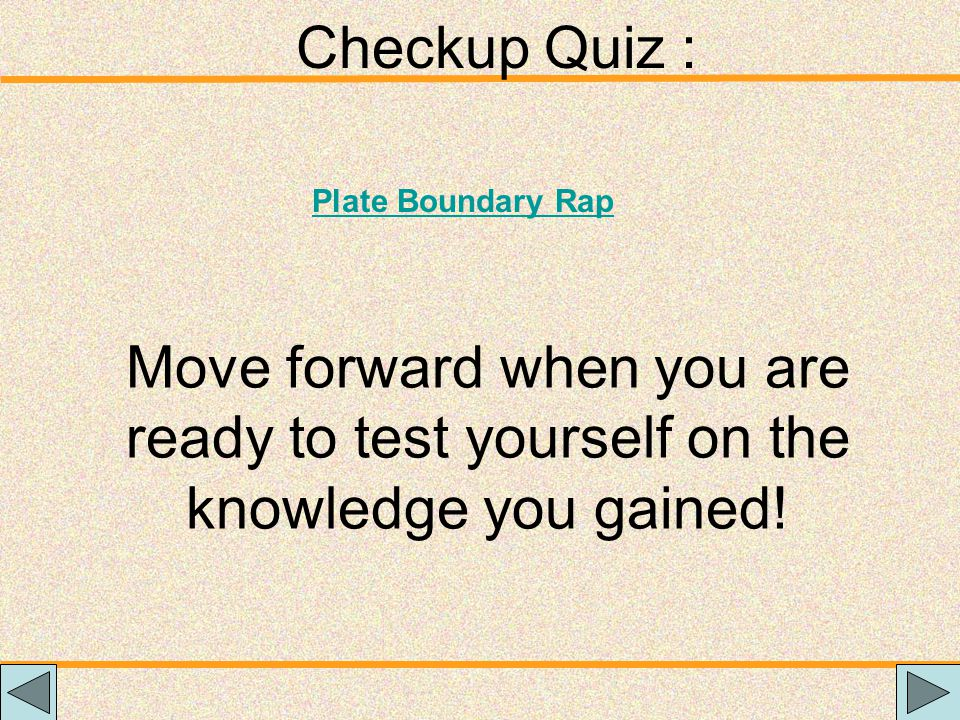Checkup Quiz : Plate Boundary Rap.