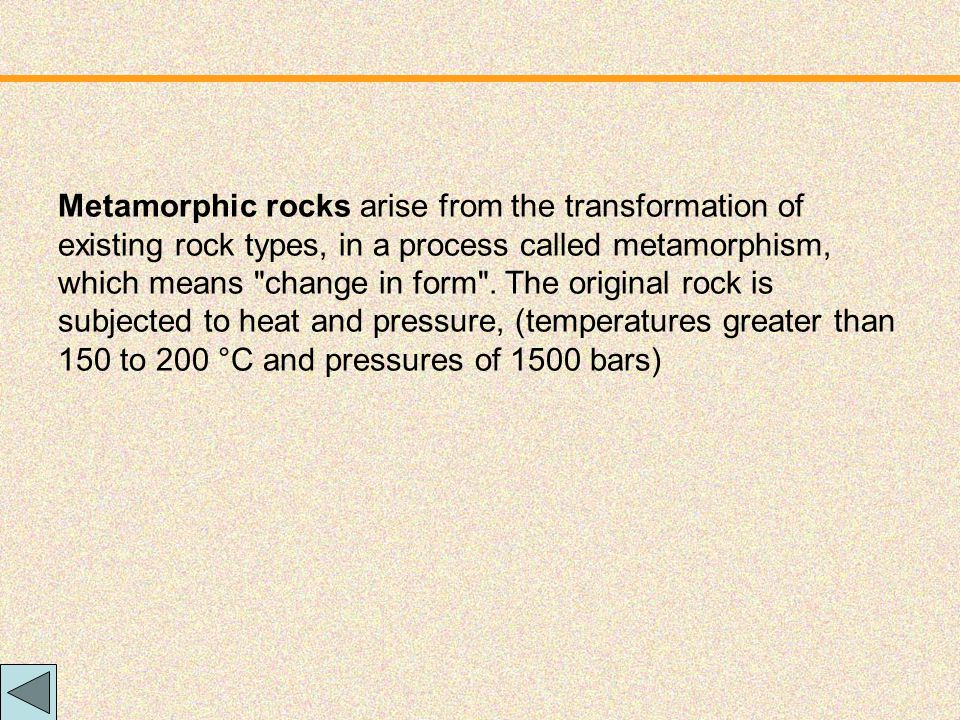 Metamorphic rocks arise from the transformation of existing rock types, in a process called metamorphism, which means change in form .