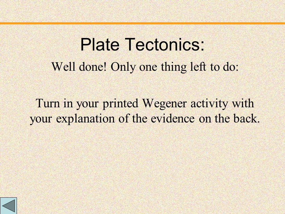 Plate Tectonics: Well done.