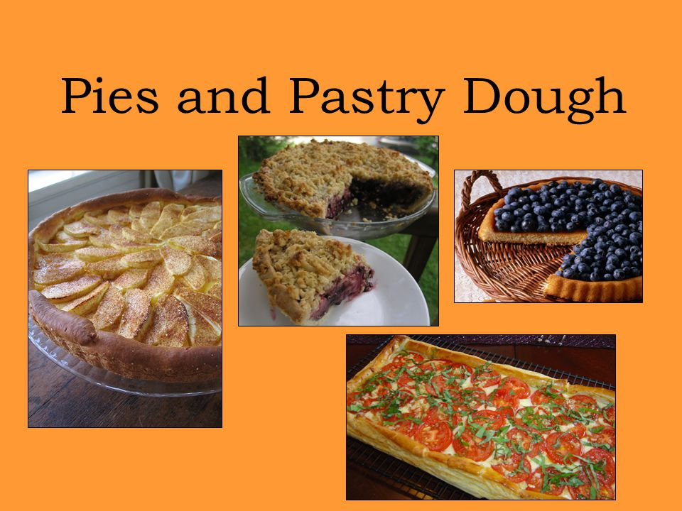 Pies and Pastry Dough
