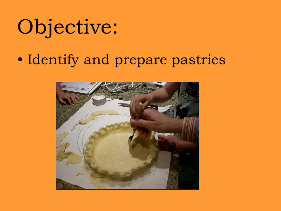 Objective: Identify and prepare pastries
