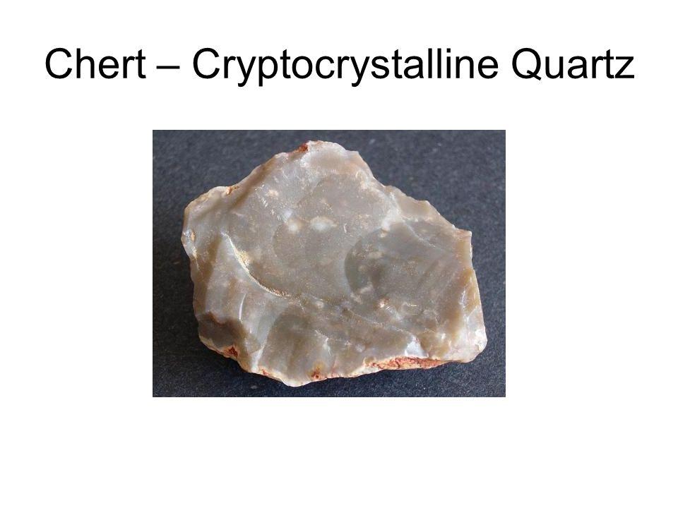 Chert – Cryptocrystalline Quartz