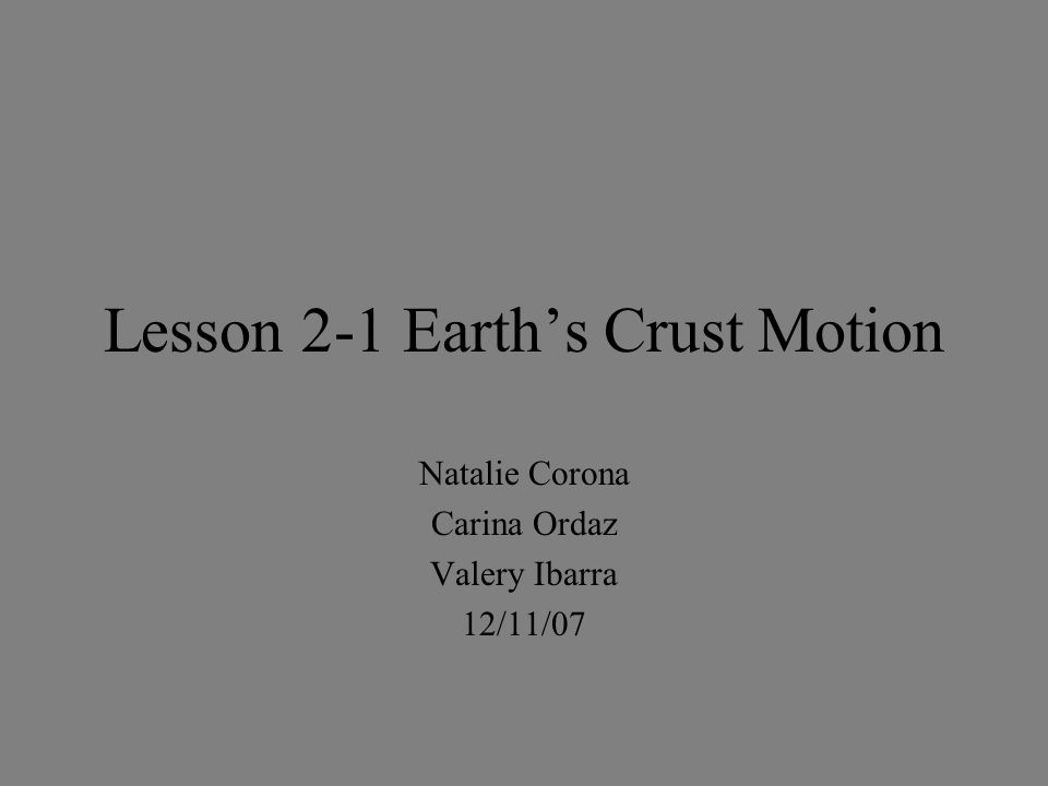 Lesson 2-1 Earth's Crust Motion