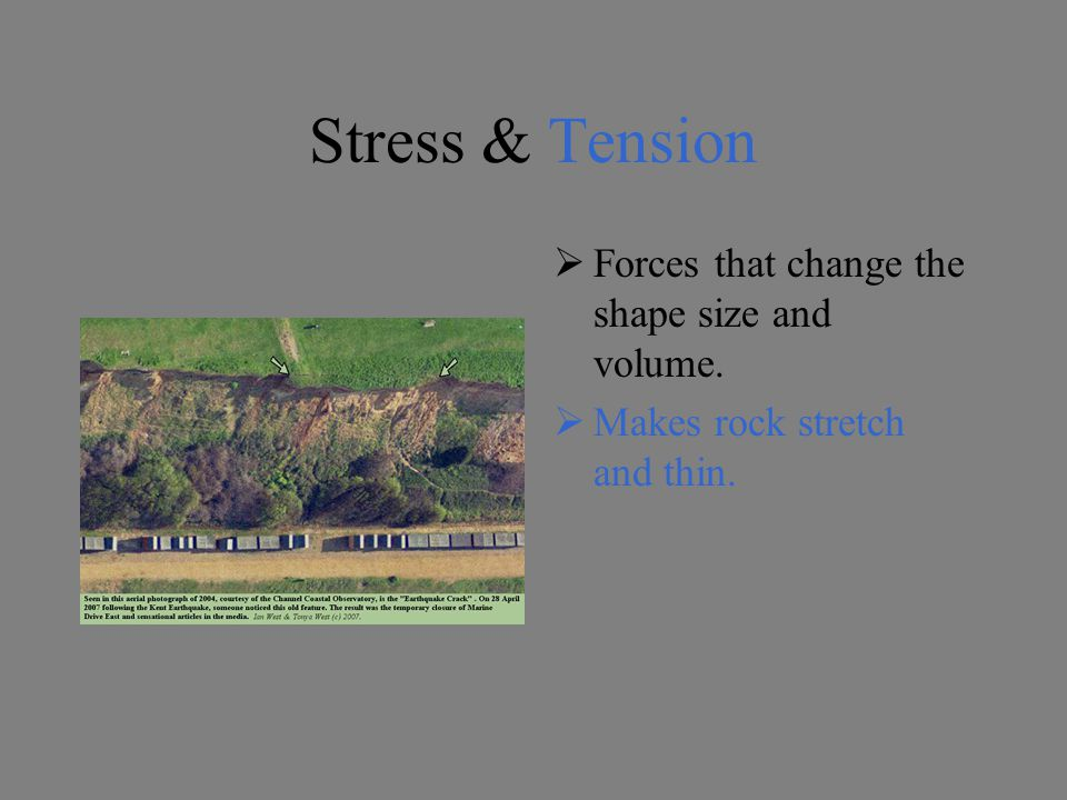 Stress & Tension Forces that change the shape size and volume.