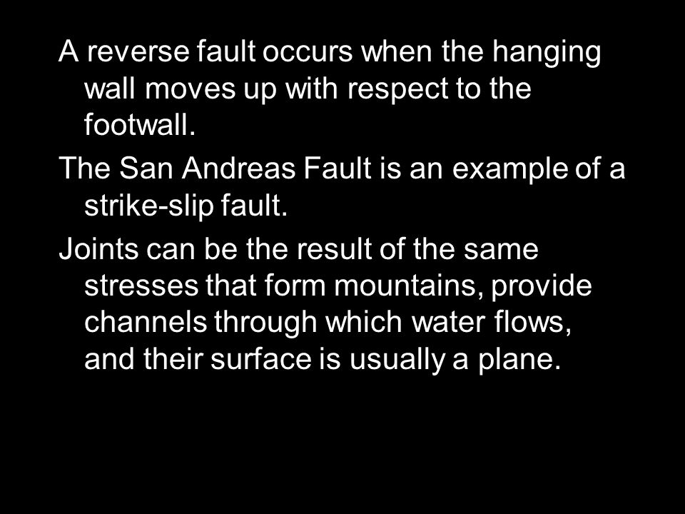 A reverse fault occurs when the hanging wall moves up with respect to the footwall.