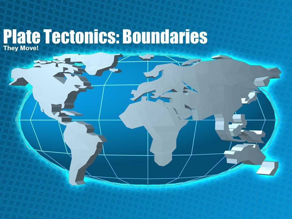 Plate Tectonics: Boundaries