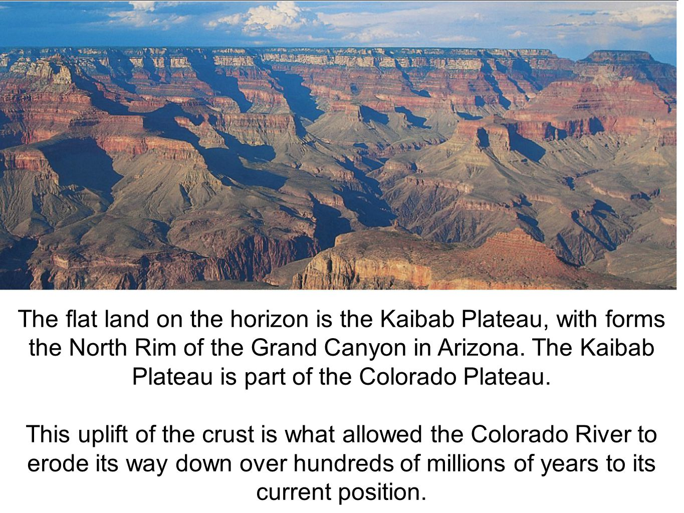 The flat land on the horizon is the Kaibab Plateau, with forms the North Rim of the Grand Canyon in Arizona. The Kaibab Plateau is part of the Colorado Plateau.