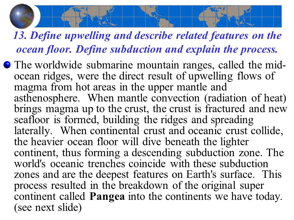 13. Define upwelling and describe related features on the ocean floor