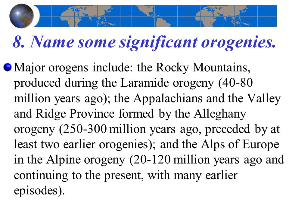 8. Name some significant orogenies.