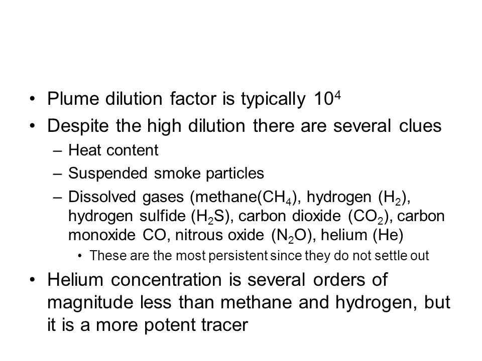 Plume dilution factor is typically 104
