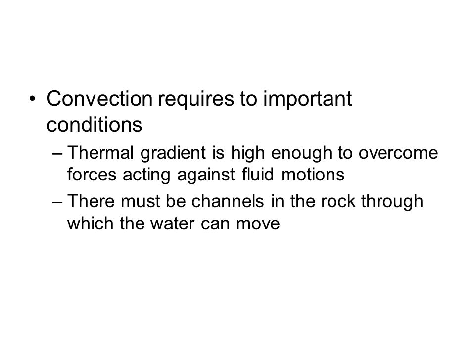 Convection requires to important conditions