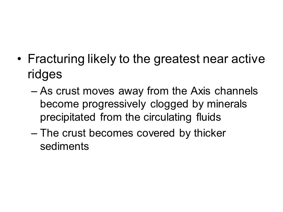 Fracturing likely to the greatest near active ridges