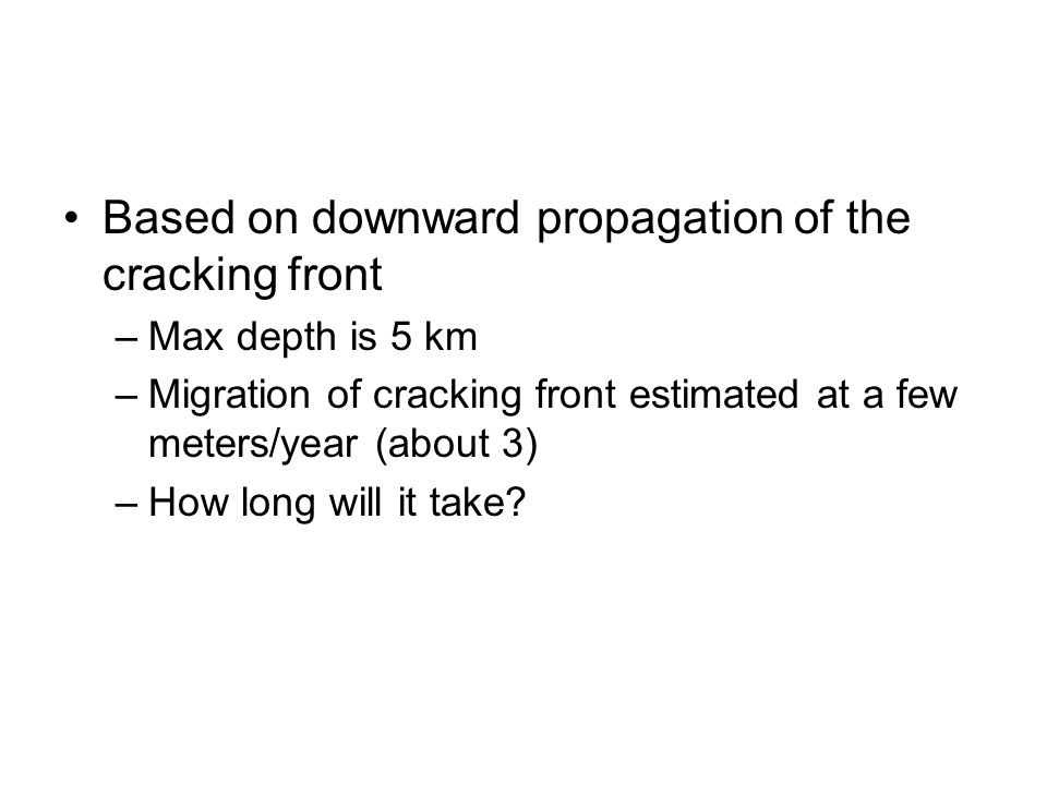 Based on downward propagation of the cracking front