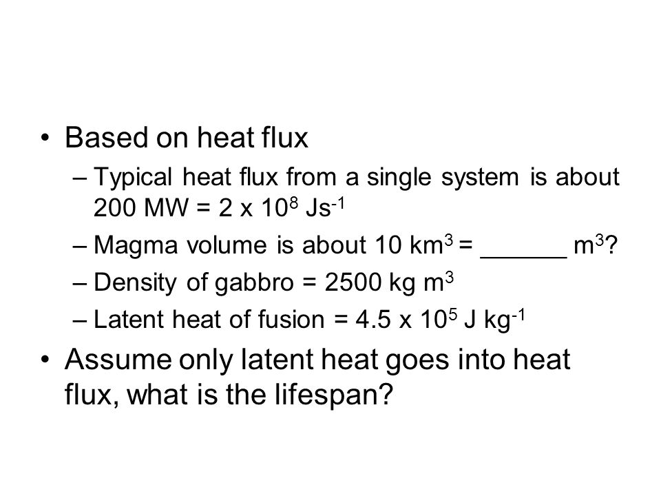Assume only latent heat goes into heat flux, what is the lifespan