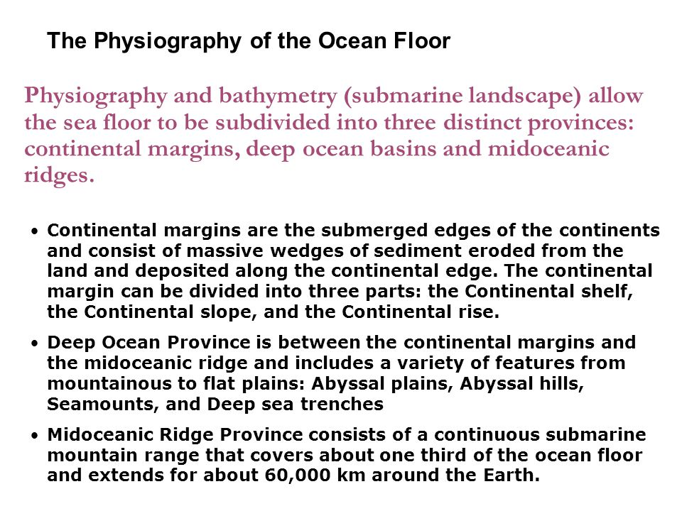 2-2 The Physiography of the Ocean Floor.