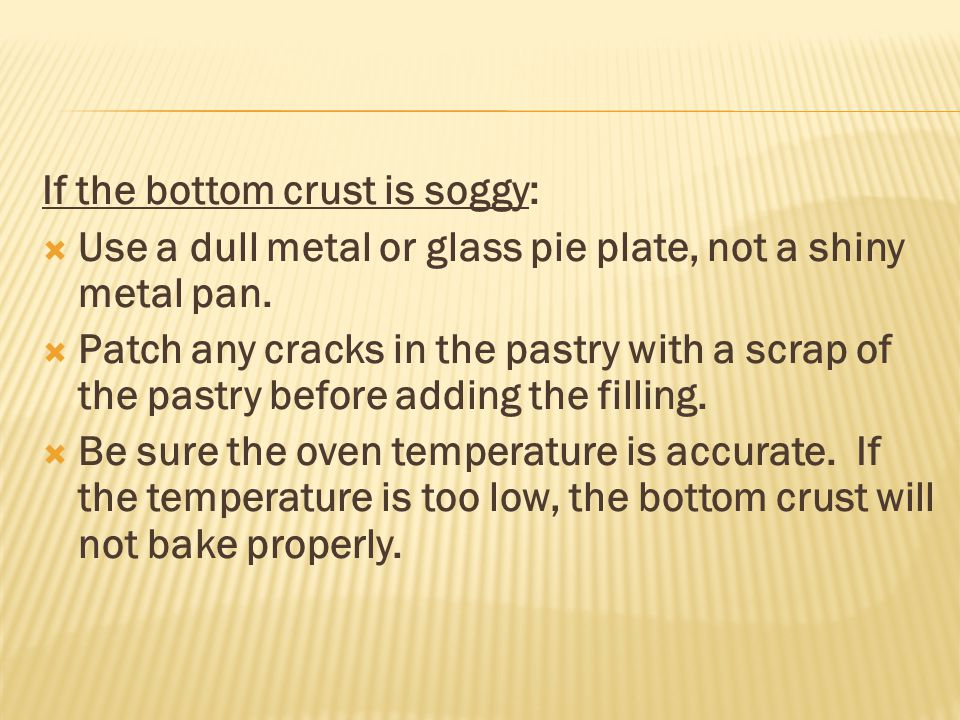 If the bottom crust is soggy: