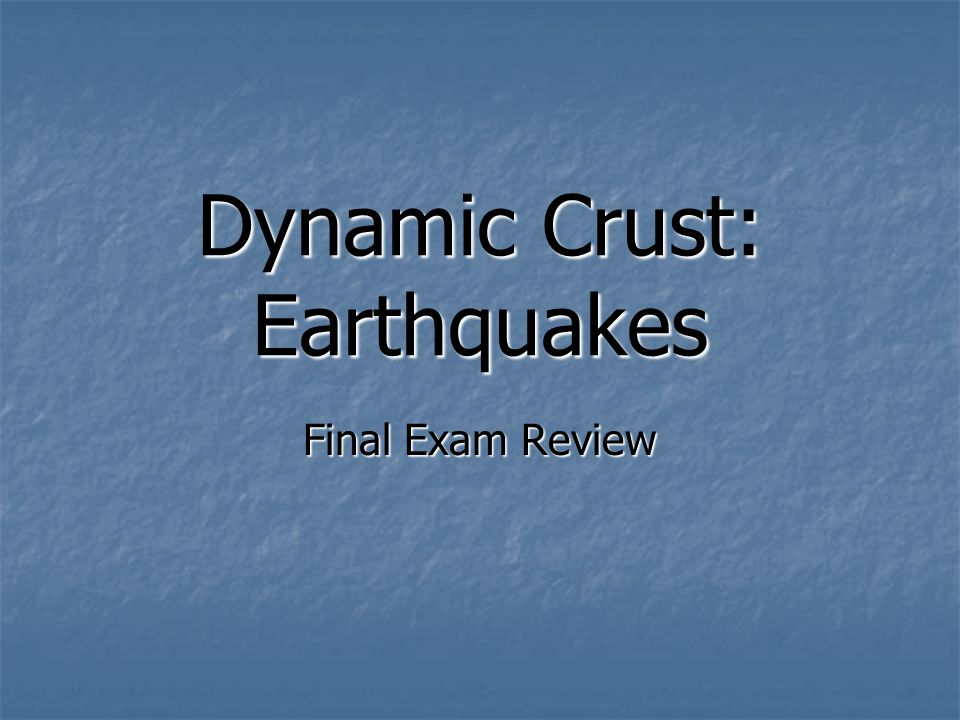 Dynamic Crust: Earthquakes