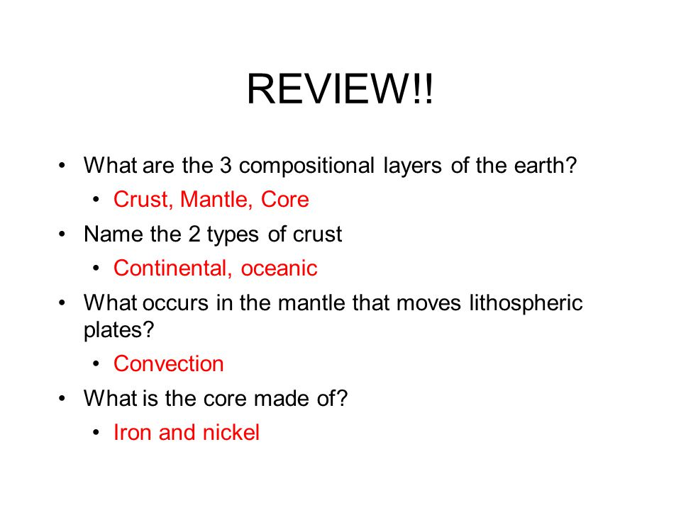 REVIEW!! What are the 3 compositional layers of the earth