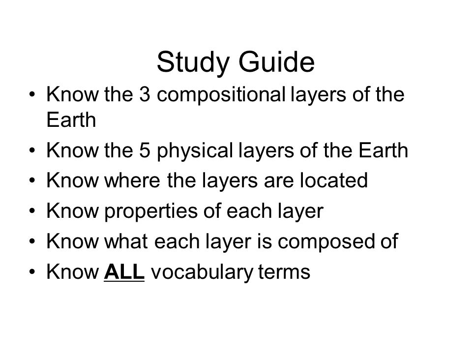 Study Guide Know the 3 compositional layers of the Earth