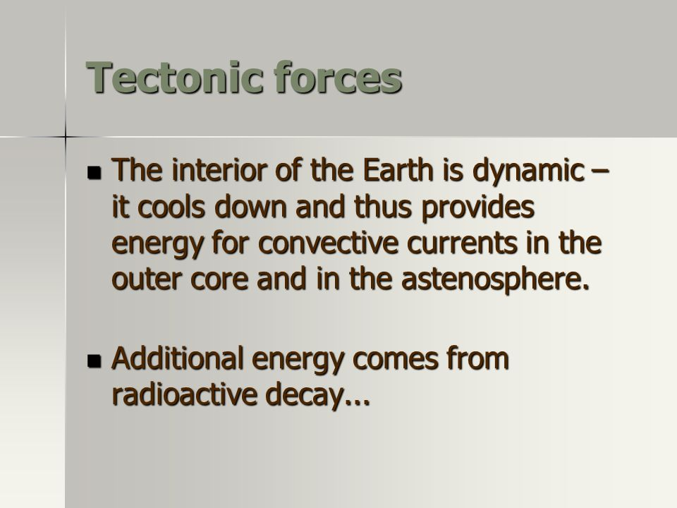 Tectonic forces