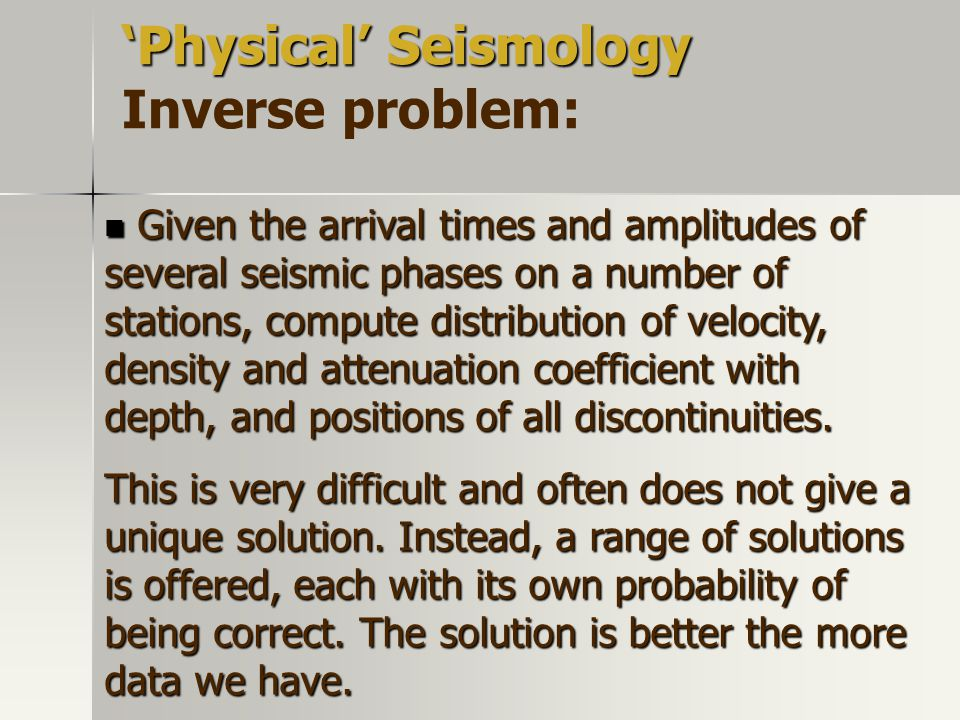 'Physical' Seismology Inverse problem: