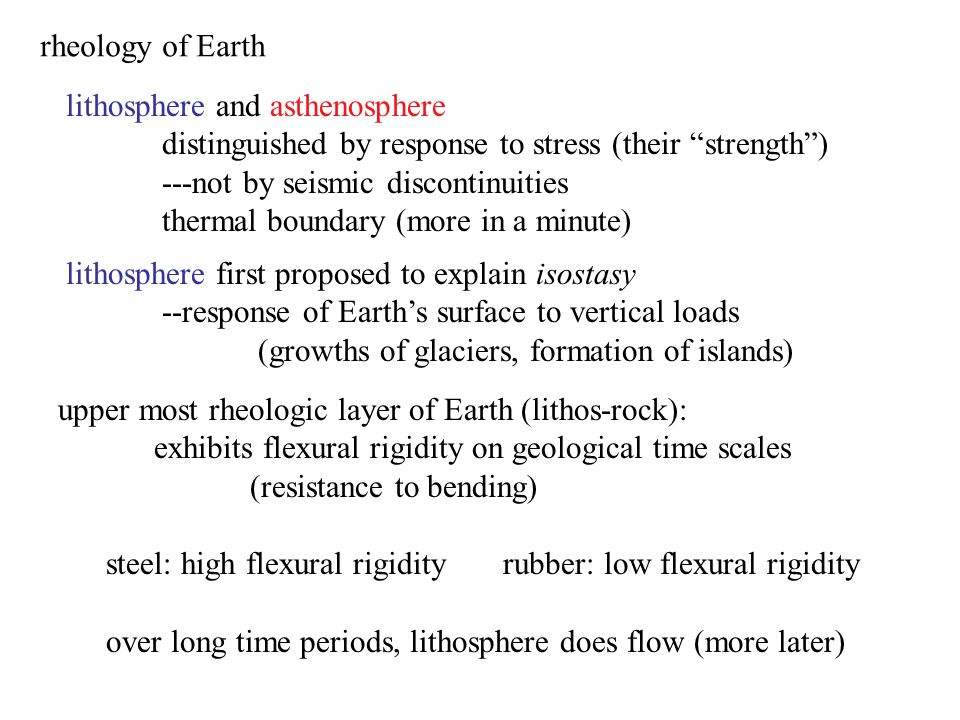 rheology of Earth lithosphere and asthenosphere. distinguished by response to stress (their strength )