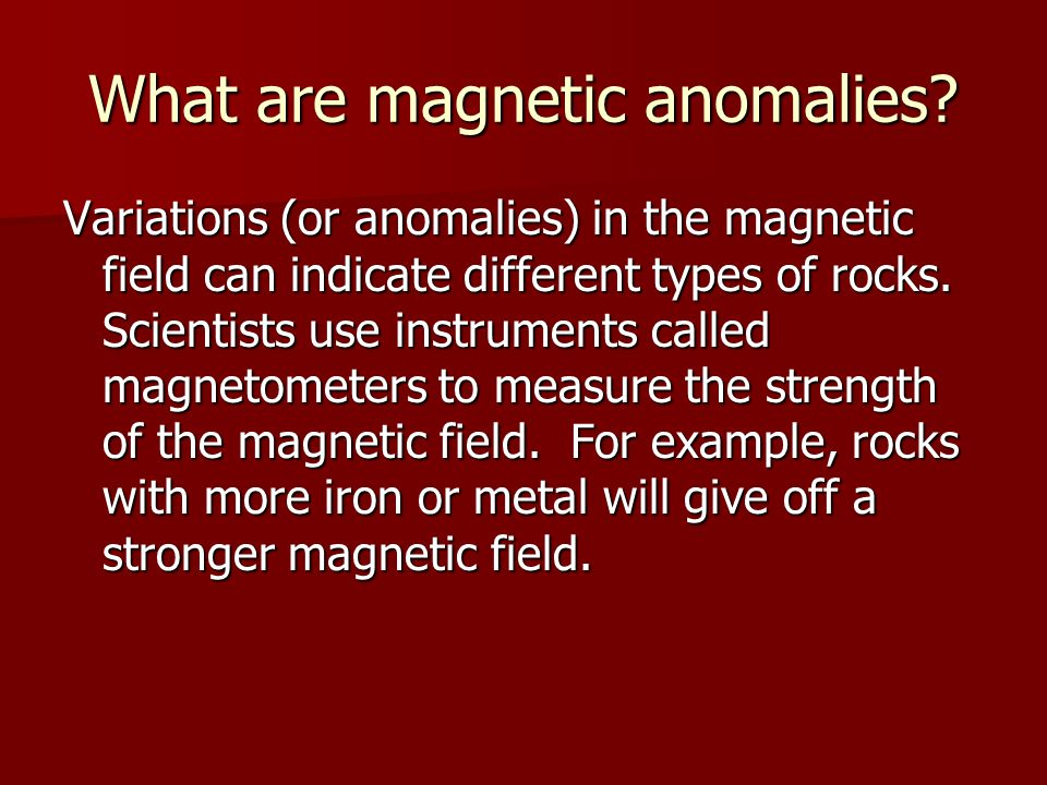 What are magnetic anomalies