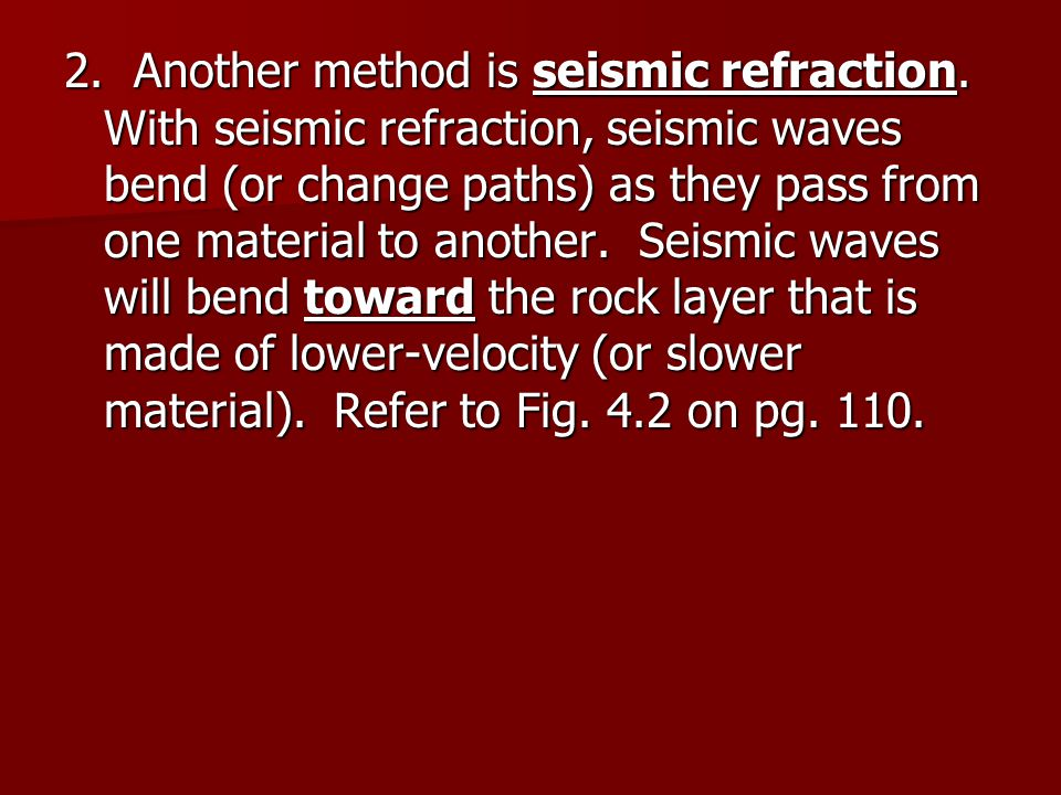 2. Another method is seismic refraction