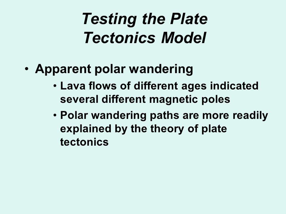 Testing the Plate Tectonics Model