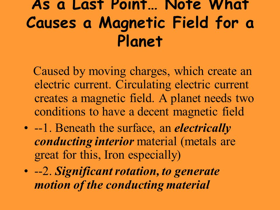 As a Last Point… Note What Causes a Magnetic Field for a Planet