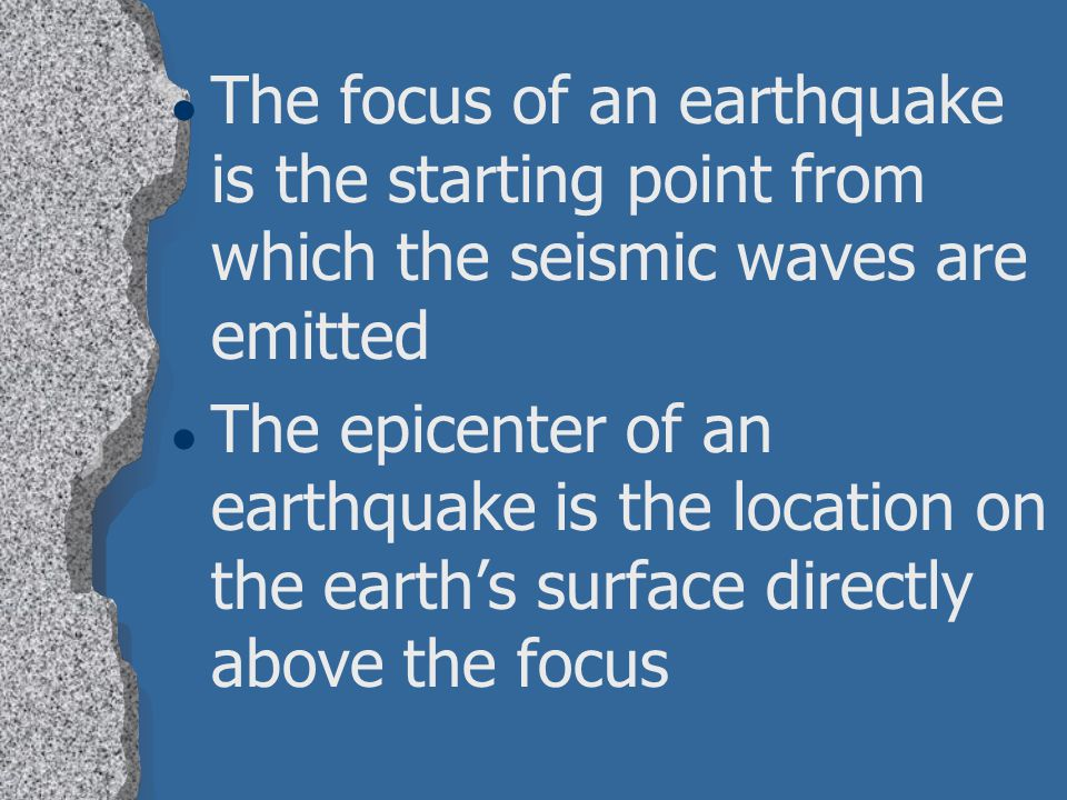 The focus of an earthquake is the starting point from which the seismic waves are emitted