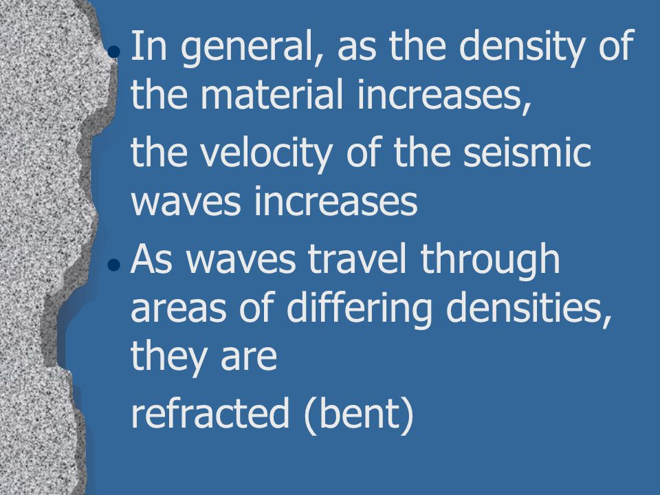 In general, as the density of the material increases,