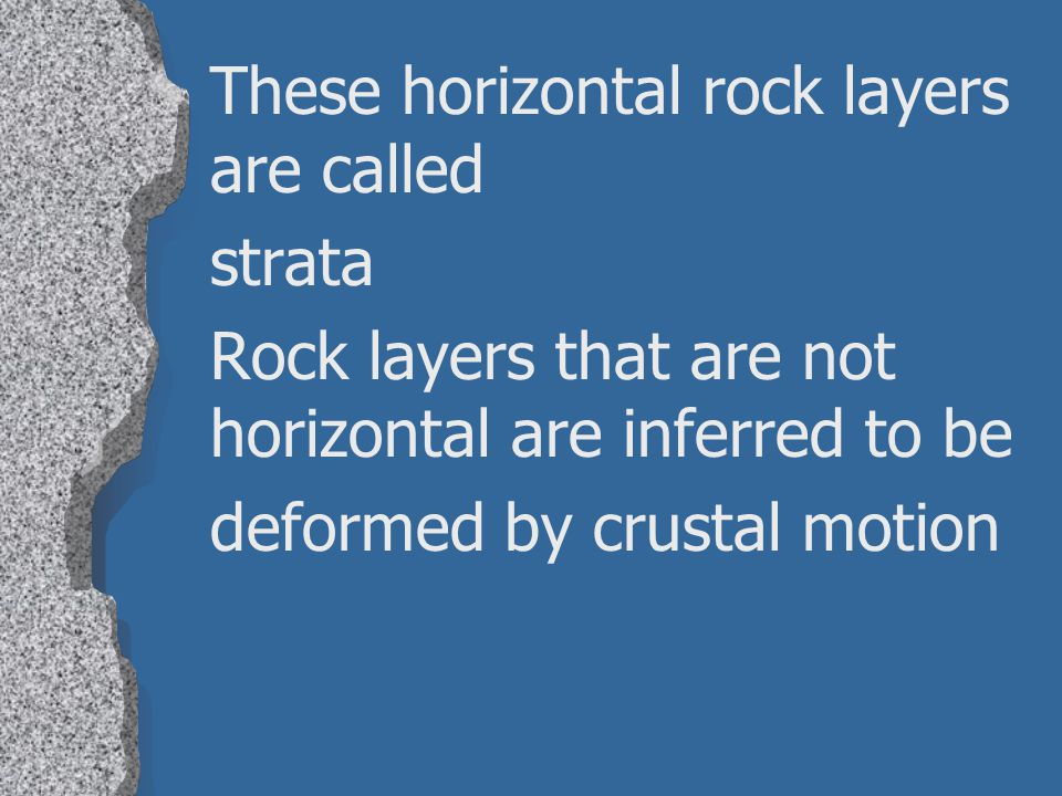 These horizontal rock layers are called