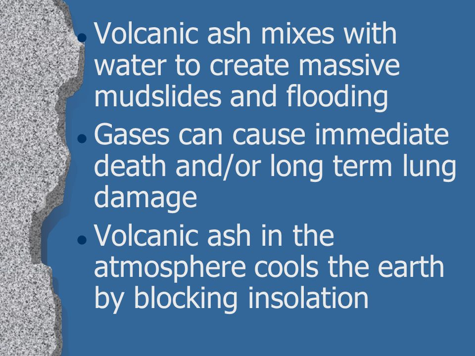 Volcanic ash mixes with water to create massive mudslides and flooding