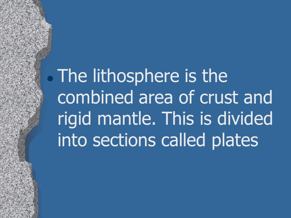 The lithosphere is the combined area of crust and rigid mantle