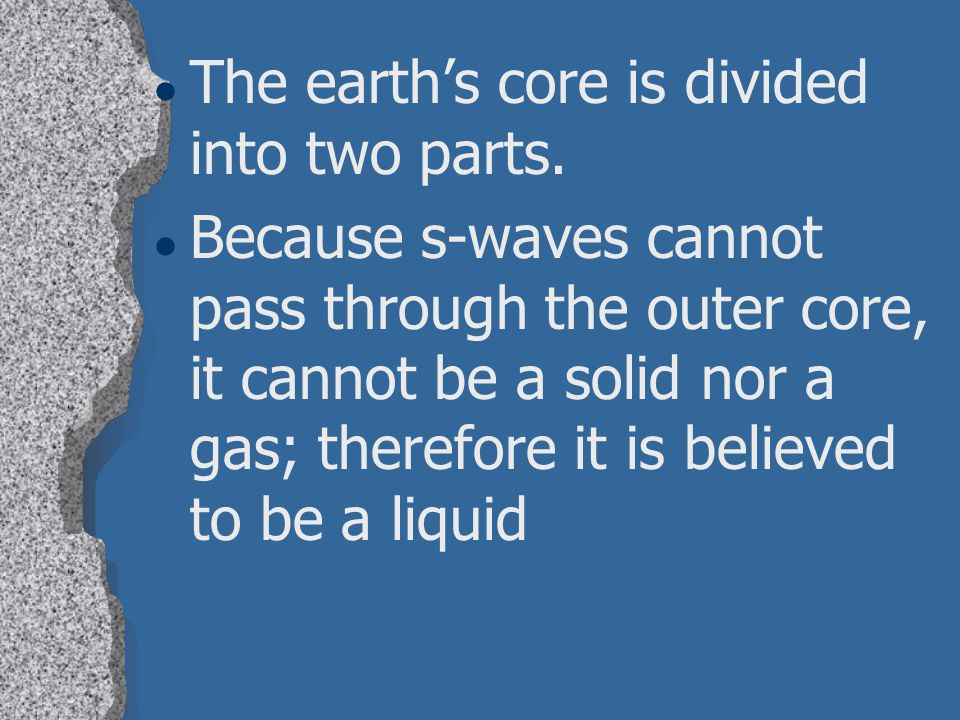 The earth's core is divided into two parts.