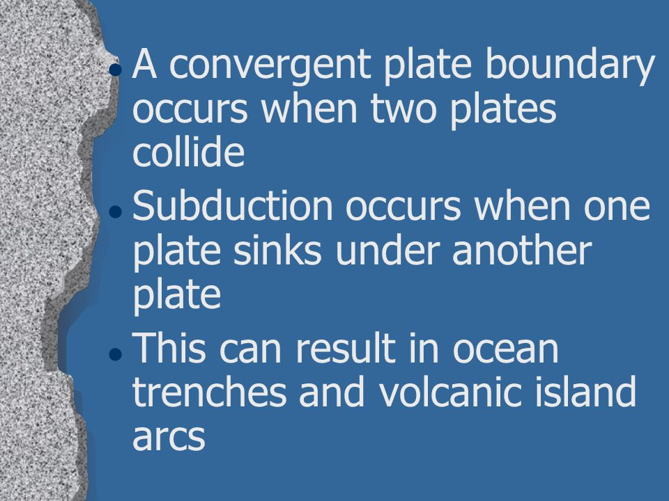 A convergent plate boundary occurs when two plates collide