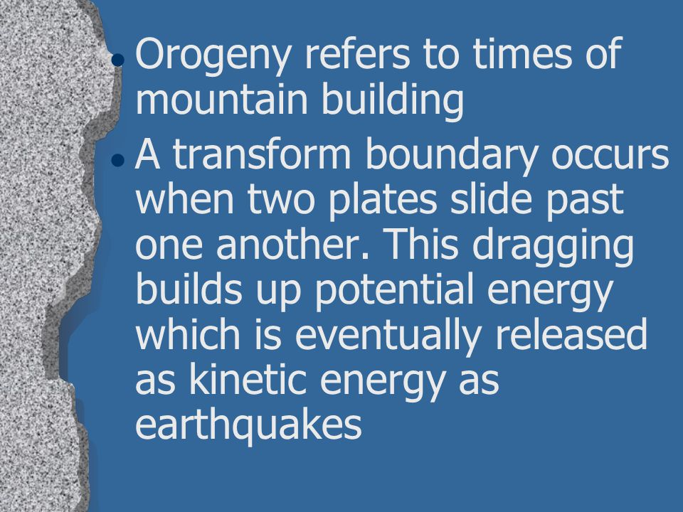 Orogeny refers to times of mountain building