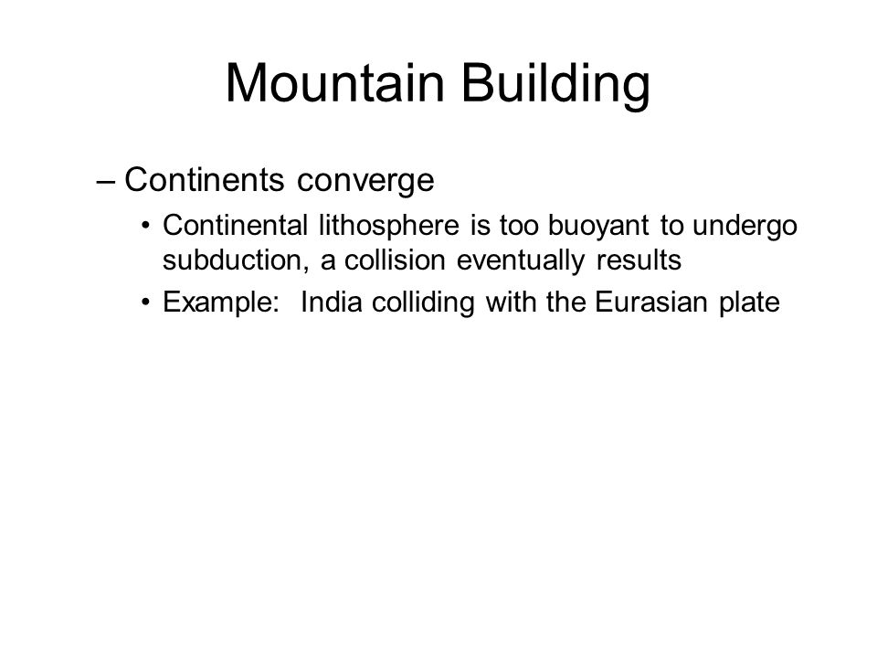 Mountain Building Continents converge