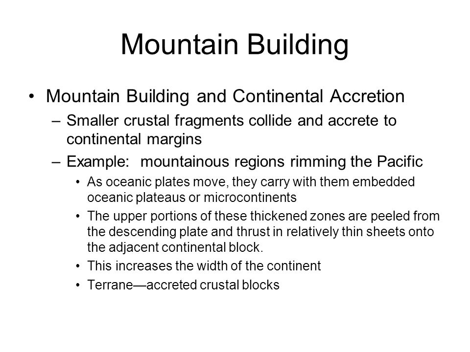 Mountain Building Mountain Building and Continental Accretion