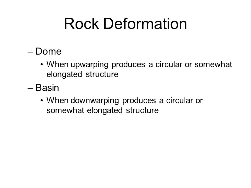 Rock Deformation Dome Basin