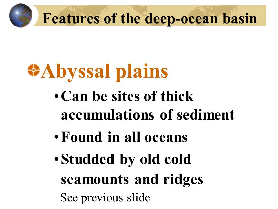 Features of the deep-ocean basin