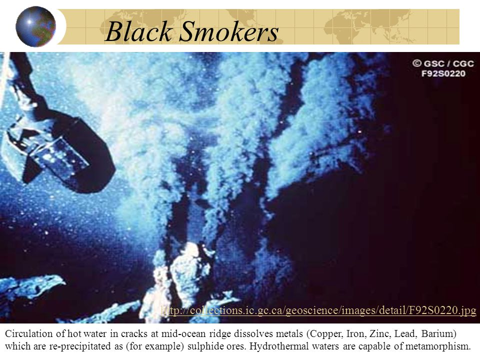 Black Smokers http://collections.ic.gc.ca/geoscience/images/detail/F92S0220.jpg.