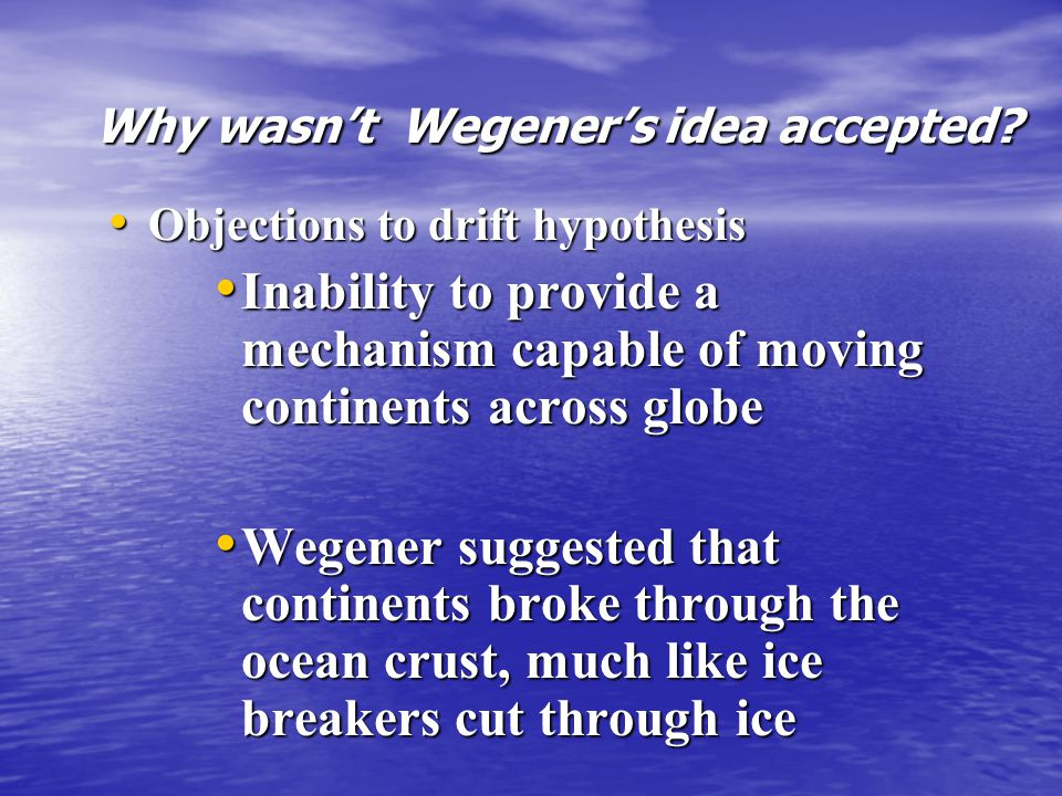 Why wasn't Wegener's idea accepted